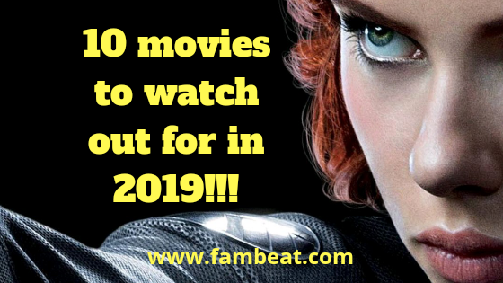 1o movies towatch out for in 2019